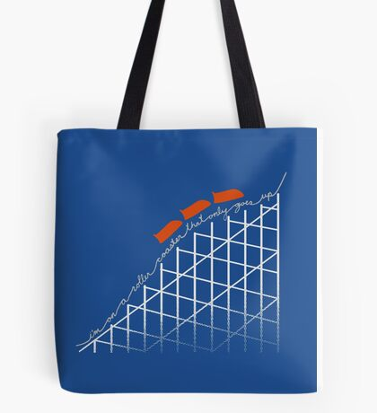 I'm On a Roller Coaster That Only Goes Up (Orange Cars) Tote Bag