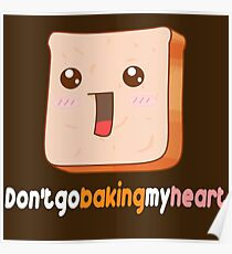 Dont go baking my heart Poster