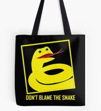 DON'T BLAME THE SNAKE Tote Bag