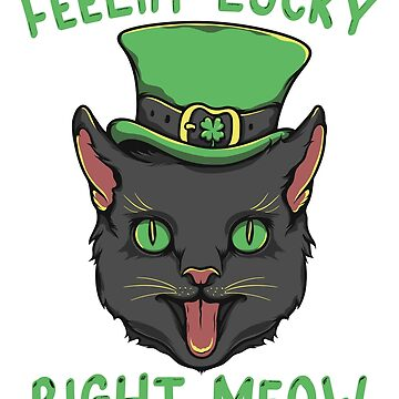 Feelin' Lucky Right Meow by hqtrends