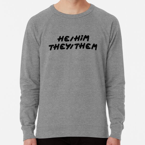 He Him They Them Trans Male Non Binary Gender Identity Pronouns Useful Queer Tshirt Lightweight Sweatshirt