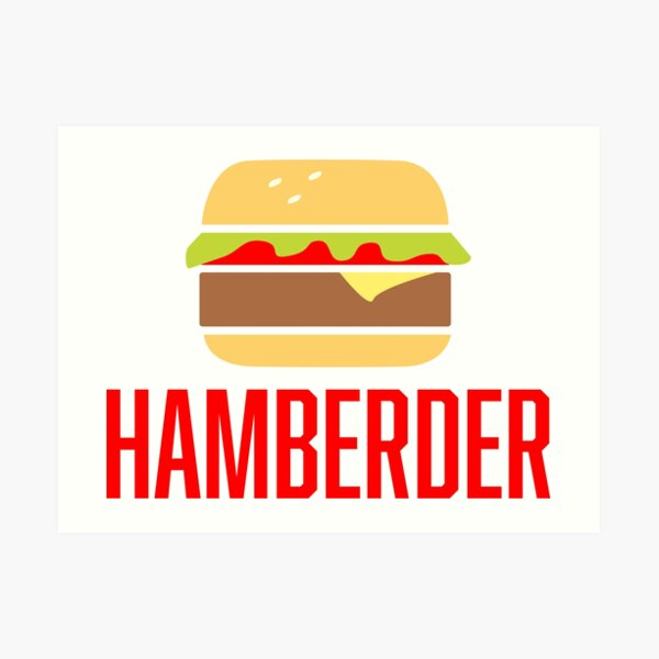 Hamberder served by Trump for winners only Art Print