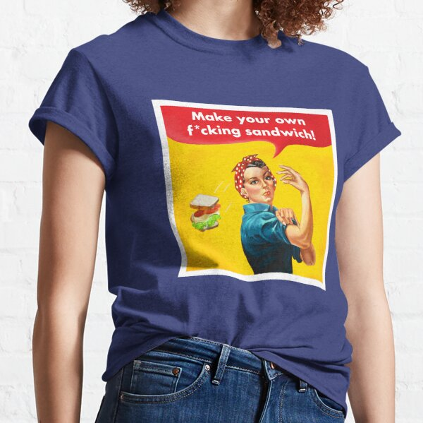 Make your own f*cking sandwich! Classic T-Shirt
