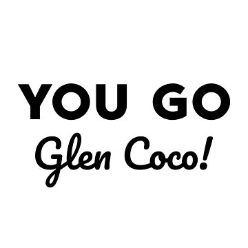 You go Glen Coco! by AllieJoy224