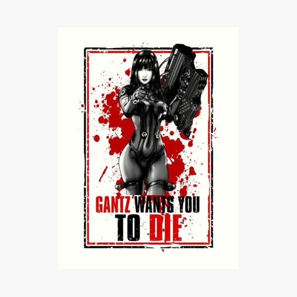Gantz needs fresh blood Art Print