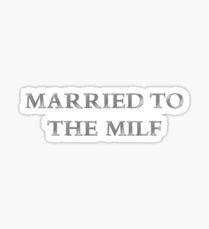 Married to the MILF Sticker