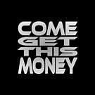 Come Get This Money by Carbon-Fibre Media