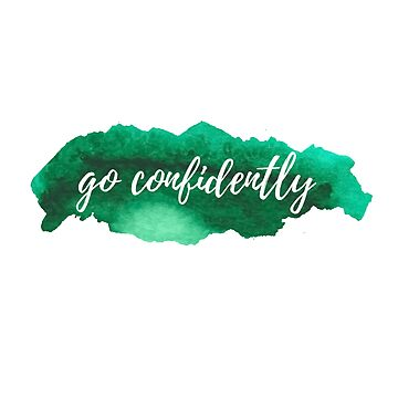 Go Confidently by reesebailey