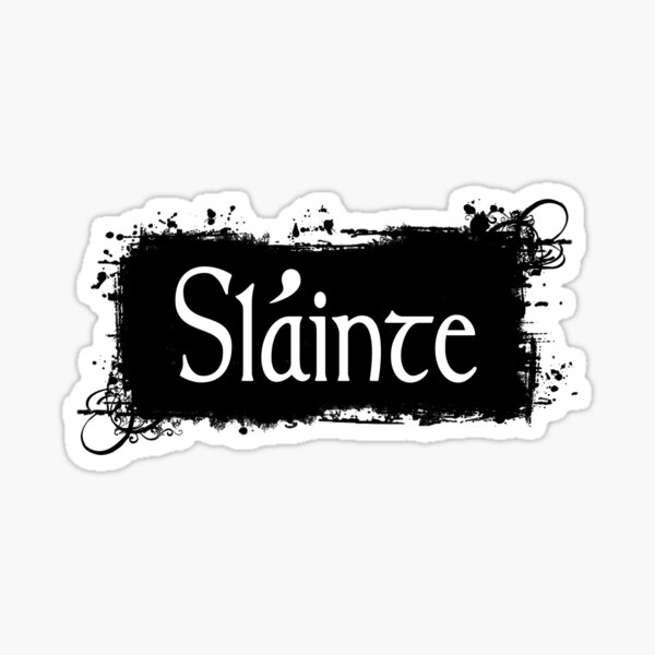 Slainte - Irish Toast Sticker