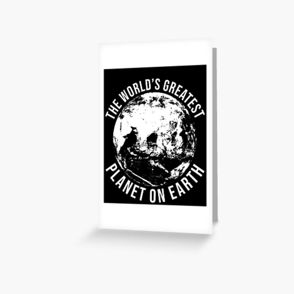Worlds Greates Planet On Earth  T-Shirt Geschenk Grußkarte