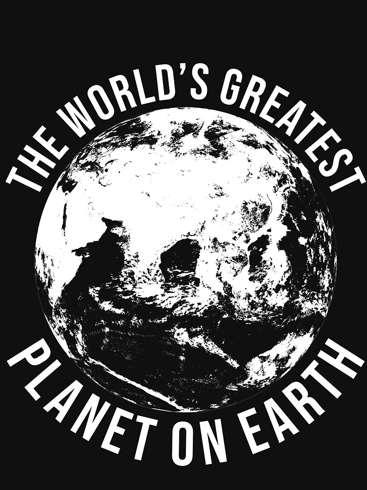 Worlds Greates Planet On Earth  T-Shirt Geschenk von mjacobp