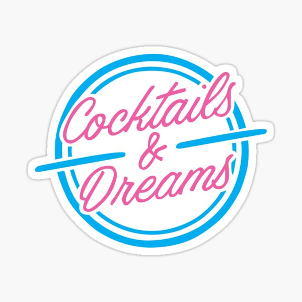 Cocktails and Dreams Sticker