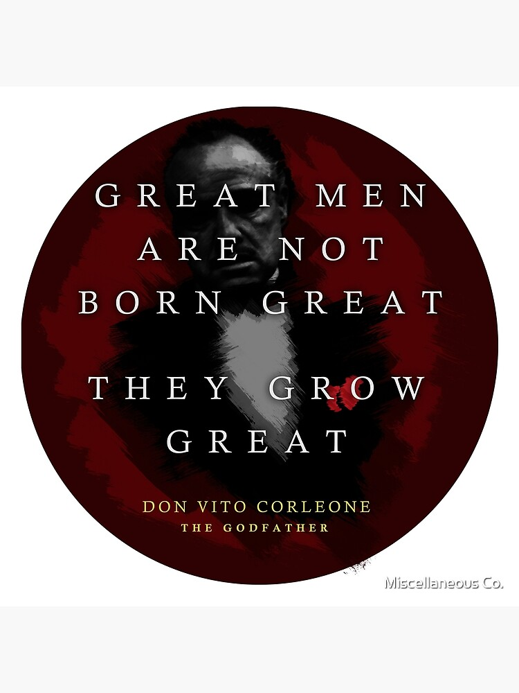 Quotes from: The Godfather on Great Men - Poster, Gifts and T-shirts by tasnim-saadon