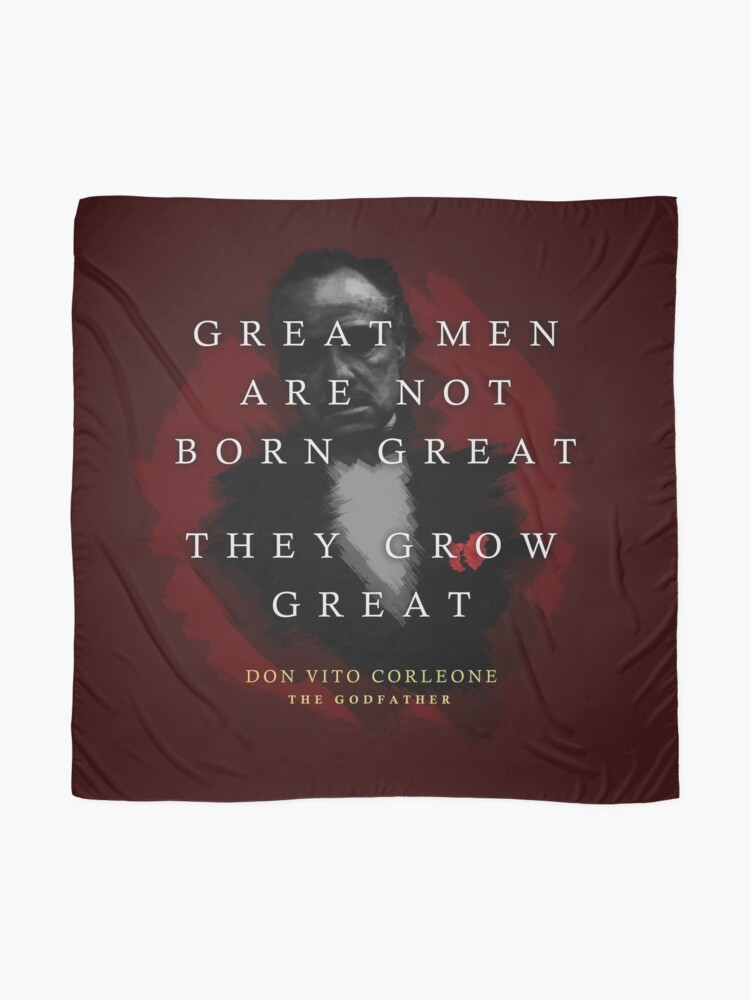 Alternate view of Quotes from: The Godfather on Great Men - Poster, Gifts and T-shirts Scarf