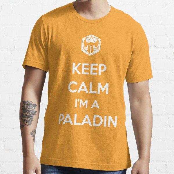 Keep Calm I'm a Paladin Essential T-Shirt