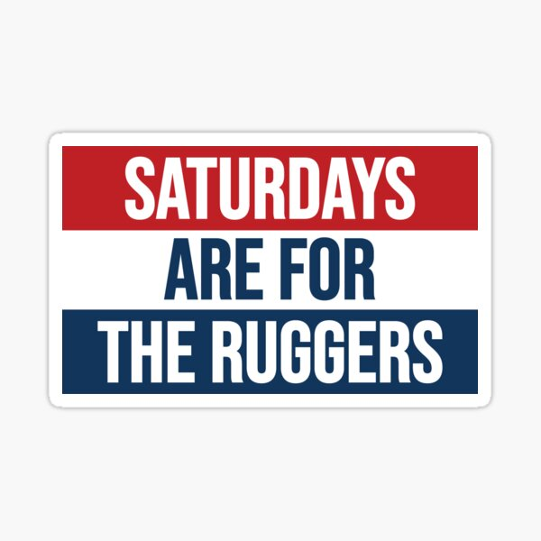 Saturdays Are For The Ruggers Sticker
