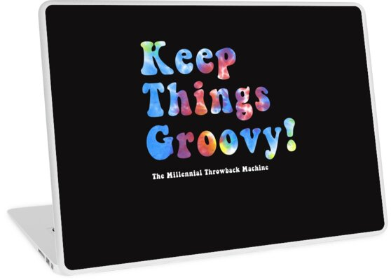 Keep Things Groovy! by Sam  Williams