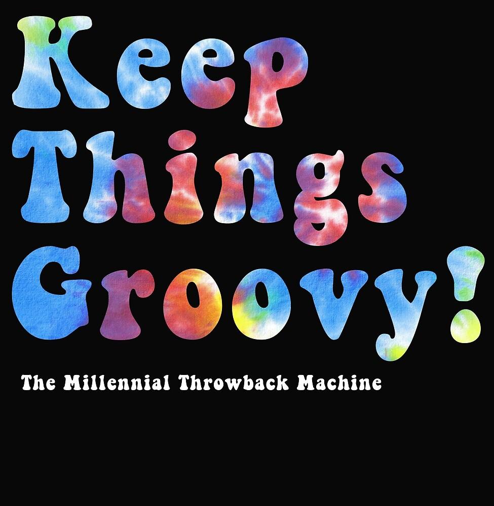 Keep Things Groovy! by Sam  Williams