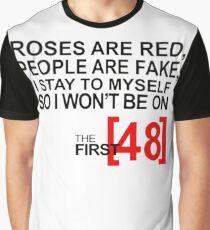 Rosen sind rote Leute sind falsch Ich bleibe bei mir, also werde ich nicht auf den ersten 48 Shirts sein Grafik T-Shirt