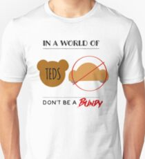 In a world of Teds Unisex T-Shirt
