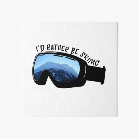I'd Rather Be Skiing - Goggles Art Board Print