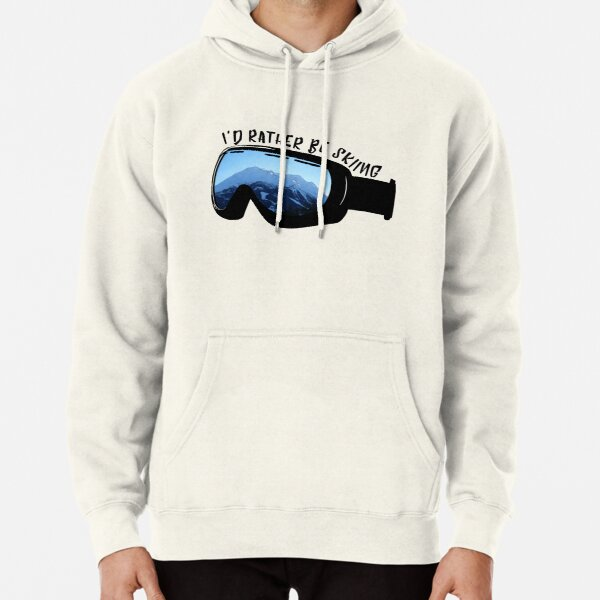 I'd Rather Be Skiing - Goggles Pullover Hoodie