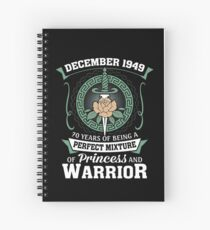 December 1949 Perfect Mixture Of Princess And Warrior Spiral Notebook