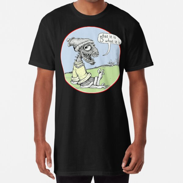 What it is Long T-Shirt