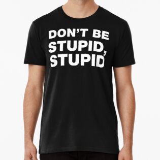 ed33055f Don't Be Stupid Stupid funny sayings and quotes
