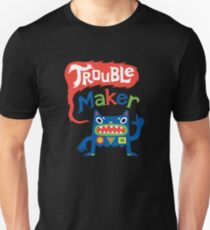 Trouble Maker - dark Unisex T-Shirt