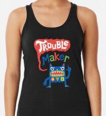 Trouble Maker - dark Racerback Tank Top