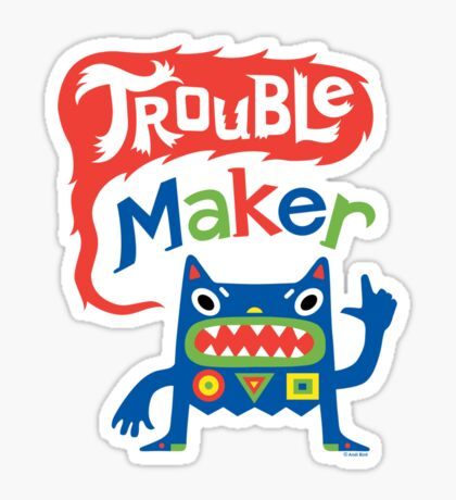 Trouble Maker - dark Sticker