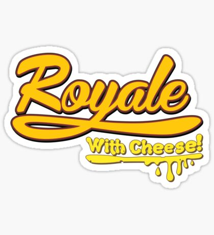 Royale With Cheese! Sticker