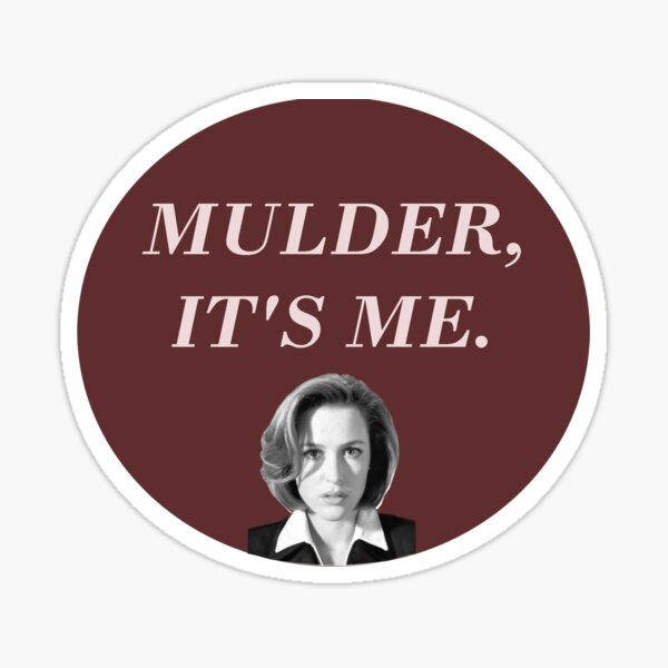 It's me Mulder, Scully, Expediente X (B/W) Pegatina