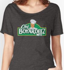 Chef Boyardeez Nuts Women's Relaxed Fit T-Shirt