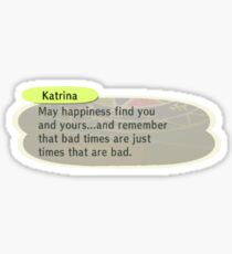 Bad times are just times that are bad Sticker
