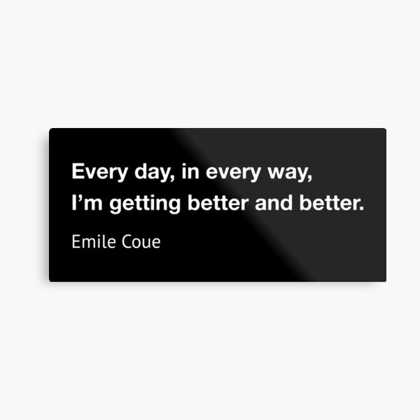 Emile Coue every day getting better - black Metal Print