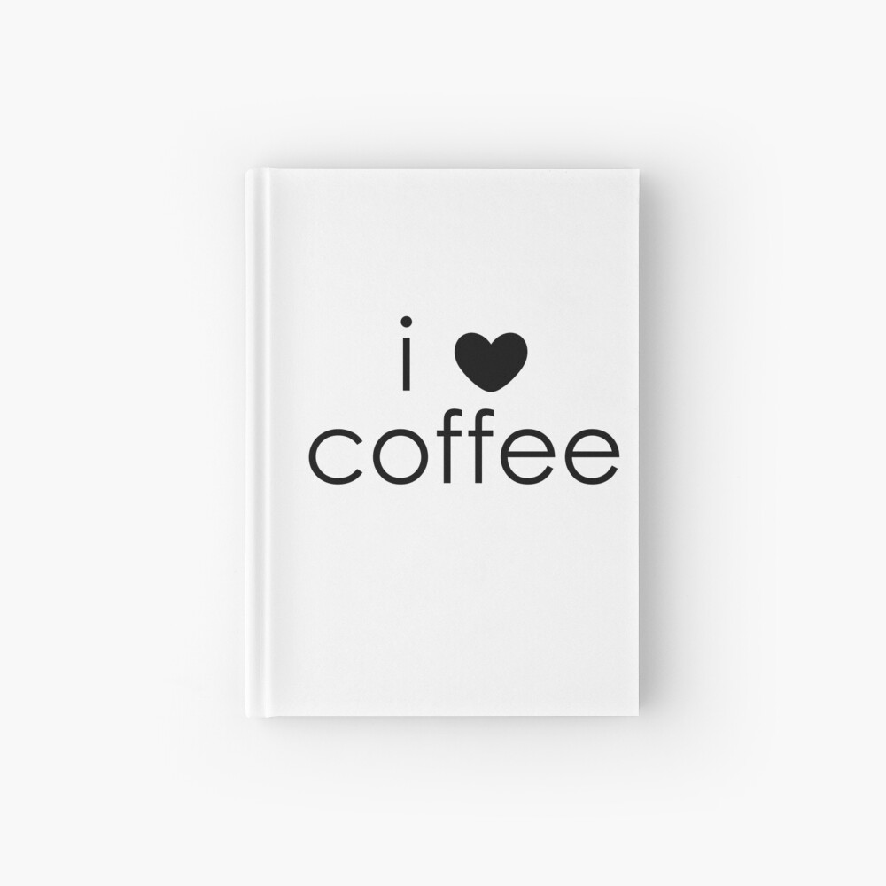 i love coffee Hardcover Journal