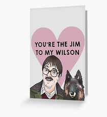 Friday Night Dinner - You're The Jim To My Wilson (Valentine's Day/Anniversary/Birthday/Special Occasion) Greeting Card
