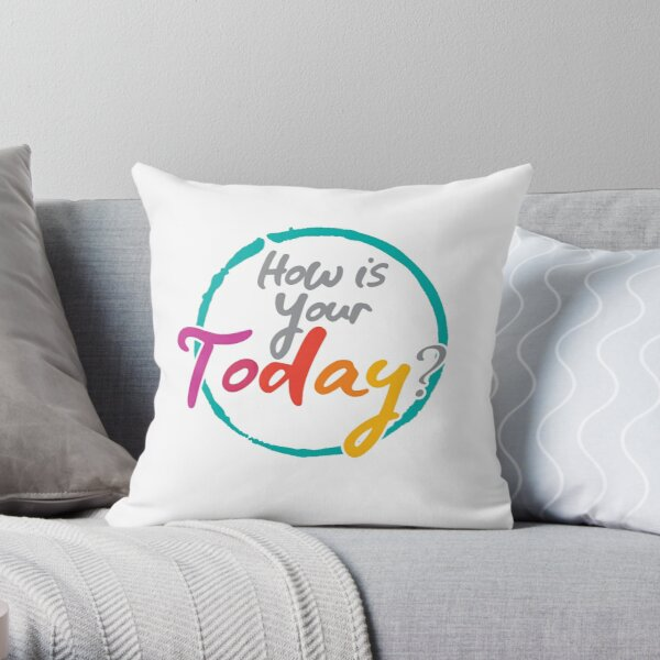 How Is Your Today? Pillow Throw Pillow