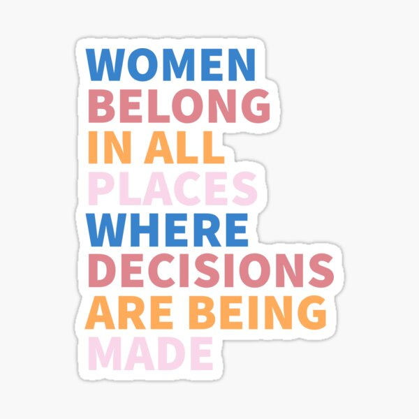 Women Belong In All Places Where Decisions Are Being Made Ruth Bader Ginsburg RBG Sticker