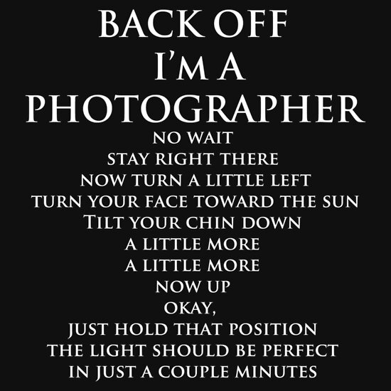 TShirtGifter presents: Back Off, I'm a Photographer-White Type