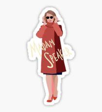 Nancy Pelosi - Madam Speaker Sticker