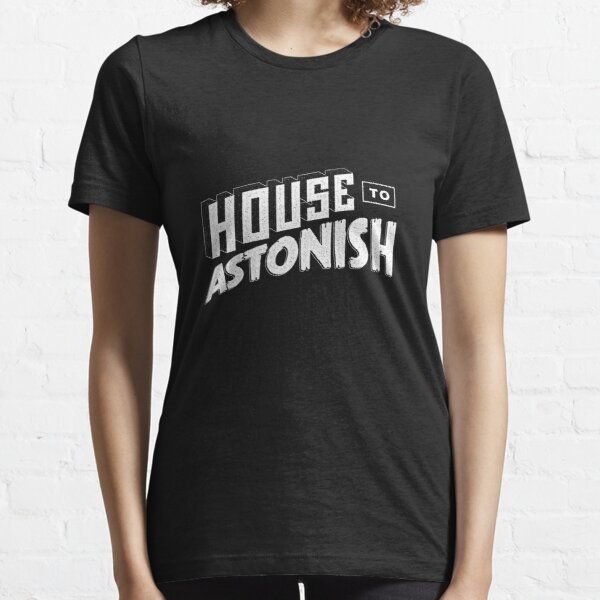 House to Astonish – White logo Essential T-Shirt