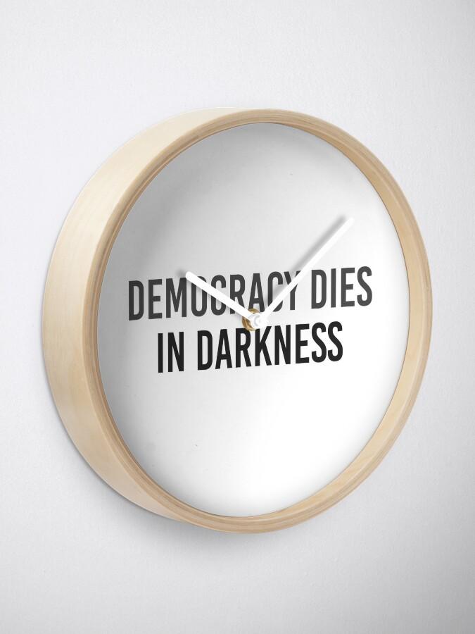 Alternate view of Democracy Dies in Darkness - Washington Post Clock