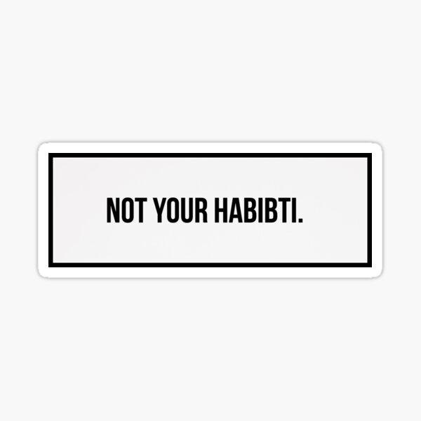 Not your habibti Sticker
