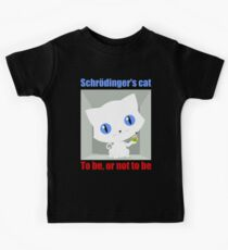 Schrödinger's Cat · To be or not to be Kids Tee