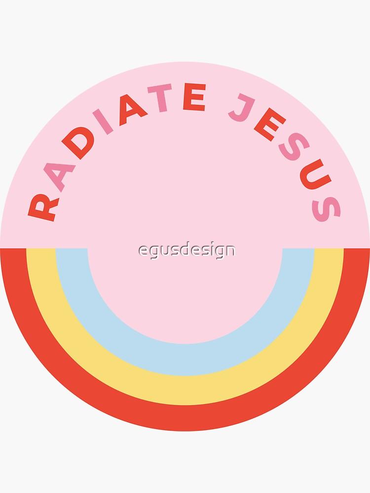 Radiate Jesus by egusdesign