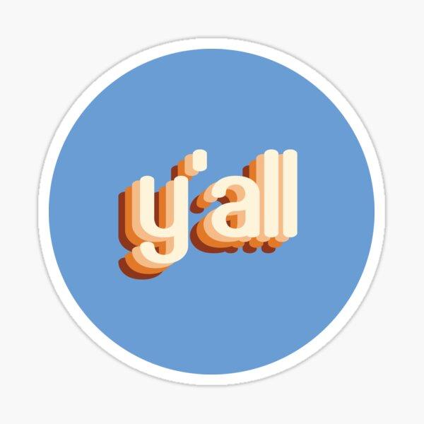 Y'all Sticker