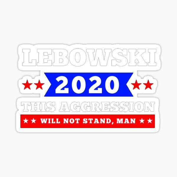 Lebowski to 2020 Sticker